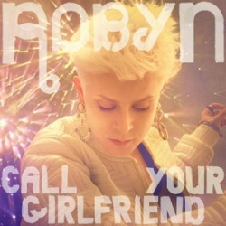 Robyn_-_Call_Your_Girlfriend