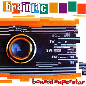 Brainiac_-_Bonsai_Superstar