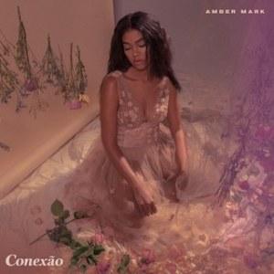 Amber Mark_ Conexão EP