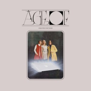 Oneohtrix Point Never_ Age Of