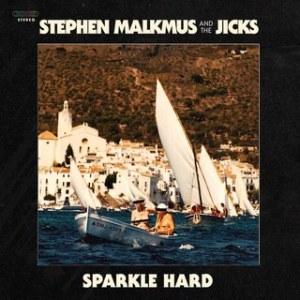 Stephen Malkmus and the Jicks_ Sparkle Hard