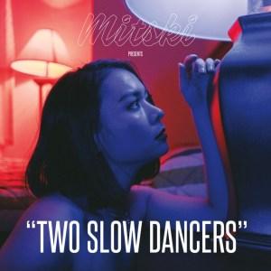 Two-Slow-Dances-Mitski