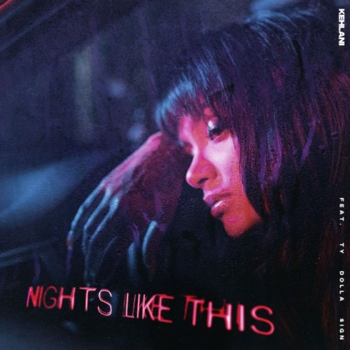 kehlani-nights-like-this-ty-dolla-sign-1547146498-640x640