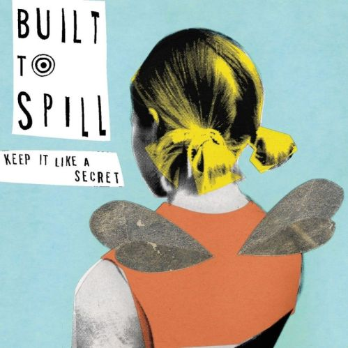 built-to-spill-keep-it-like-a-secret-1