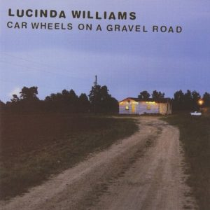 car wheels on a gravel road_lucinda williams