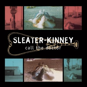 Sleater-Kinney-Call-The-Doctor-compressed