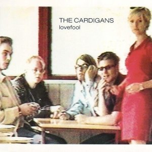 thecardigans-lovefool
