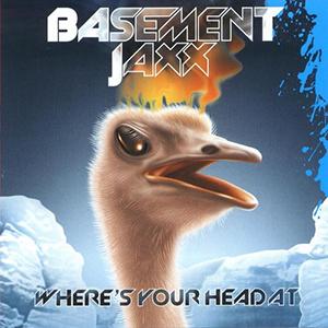 Basement_Jaxx_Where's_Your_Head_At
