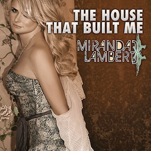 The_House_That_Built_Me_(Official_Single_Cover)_by_Miranda_Lambert