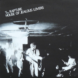 The_Rapture_-_House_of_Jealous_Lovers_cover