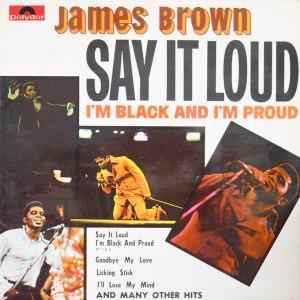 James-Brown-Say-It-Loud-Im-Black-And-Im-Proud-Album-Cover-web-optimised-820
